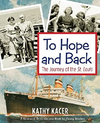To Hope and Back The Journey of the S.S. St. Louis Combining Literature with History – Grades 5 – 8 – Fall 2020 – 10 Weeks